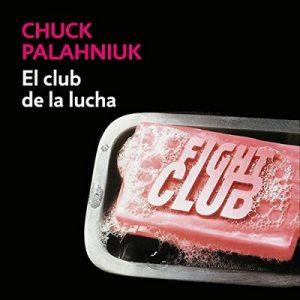 El club de la lucha – Chuck Palahniuk [Narrado por Alberto Mieza] [Audiolibro] [Completo] [Español]