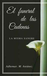 El funeral de las Cadenas: LA MISMA SANGRE – Adhemar Antúnez [ePub & Kindle]