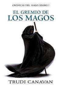 El gremio de los magos (Crónicas del Mago Negro 1) – Trudi Canavan [ePub & Kindle]