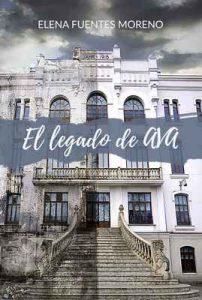 El legado de Ava – Elena Fuentes Moreno [ePub & Kindle]