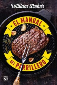 El manual del parrillero – William Archer [ePub & Kindle]