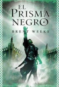 El prisma negro (El Portador de Luz 1) – Brent Weeks [ePub & Kindle]