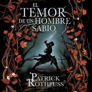 El temor de un hombre sabio: Crónica del asesino de reyes 2 – Patrick Rothfuss [Narrado por Raúl Llorens] [Audiolibro] [Español] [Completo]