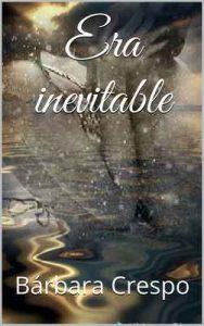 Era inevitable (Lo nuestro nº 1) – Bárbara Crespo [ePub & Kindle]