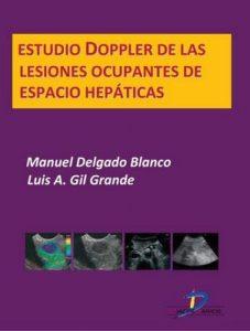Estudio Doppler de las lesiones ocupantes de espacio hepáticas (Este capítulo pertenece al libro Tratado de ultrasonografía abdominal) – Manuel Delgado Blanco, Luis Gil Grande [ePub & Kindle]