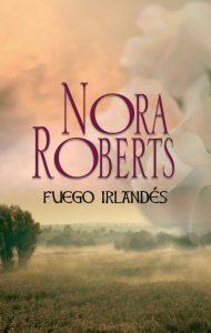 Fuego irlandés – Nora Roberts [ePub & Kindle]