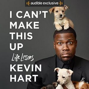 I Can't Make This Up: Life Lessons – Kevin Hart , Neil Strauss [Narrado por Kevin Hart] [Audiolibro] [English] [Completo]