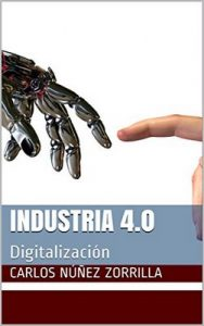 Industria 4.0: Digitalización – Carlos Núñez Zorrilla [ePub & Kindle]