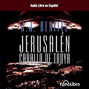 Jerusalen: Caballo de Troya (Dramatizada) – J.J. Benitez [Narrado por Studio Fono Libro] [Audiolibro] [Español]