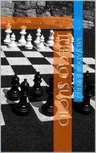 Juego sucio – Salvador B. Pérez [ePub & Kindle]