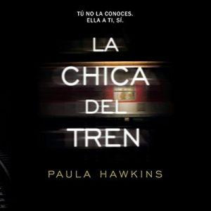 La Chica del Tren – Paula Hawkins [Narrado por Ines Oviedo , Natalia Helo , Diana Angel] [Audiolibro] [Español]
