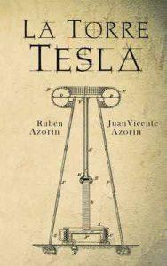 La Torre Tesla – Rubén Azorín Antón [ePub & Kindle]