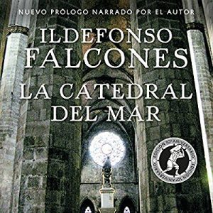 La catedral del mar – Ildefonso Falcones [Narrado por Raúl Llorens] [Audiolibro] [Español]