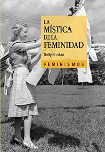 La mística de la feminidad (Feminismos) – Betty Friedan [ePub & Kindle]