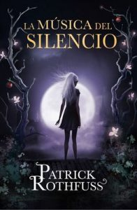 La Música del Silencio – Patrick Rothfuss [ePub & Kindle]