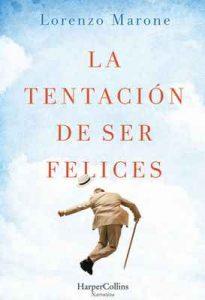 La tentación de ser felices – Lorenzo Marone [ePub & Kindle]