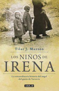 Los niños de Irena: La extraordinaria historia del ángel del gueto de Varsovia – Tilar J. Mazzeo [ePub & Kindle]