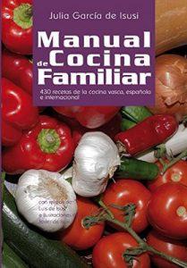 Manual de Cocina Familiar: 430 recetas de la cocina vasca, española e internacional – Javier de Isusi, Luis de Isusi [ePub & Kindle]