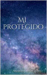 Mi protegido (Choque de mundos nº 1) – Amaranta Sarmiento [ePub & Kindle]