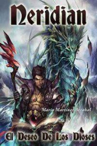 Neridian, El Deseo de los Dioses – Mario Martínez Arrabal [ePub & Kindle]