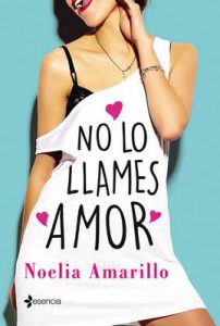 No lo llames amor – Noelia Amarillo [ePub & Kindle]