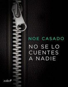 No se lo cuentes a nadie (Volumen independiente) – Noe Casado [ePub & Kindle]
