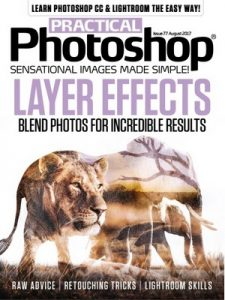 Practical Photoshop – Issue 77 – August, 2017 [PDF]