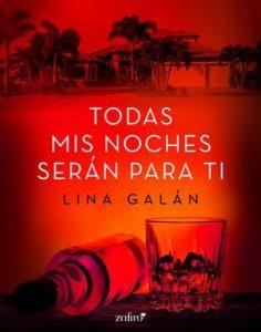 Todas mis noches serán para ti (Volumen independiente) – Lina Galán [ePub & Kindle]