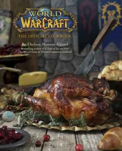 World of Warcraft: The Official Cookbook – Chelsea Monroe-Cassel [ePub & Kindle] [English]