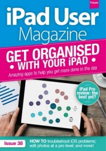 iPad User Magazine Issue 38, 2017 [PDF]