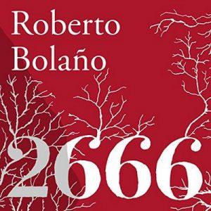 2666 – Roberto Bolaño [Narrado por Pedro Sánchez, Gerardo Prat, Humberto Amor, Roberto Medina, Alejandro Vargas-Lugo] [Audiolibro] [Español]