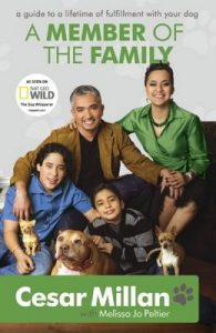 A Member of the Family: Cesar Millan's Guide to a Lifetime of Fulfillment with Your Dog – Cesar Millan [ePub & Kindle]