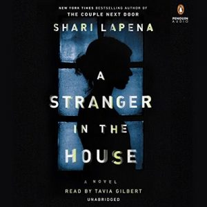 A Stranger in the House – Shari Lapena [Narrado por Tavia Gilbert] [Audiolibro] [English]