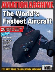 Aeroplane Aviation Archive – Issue 33 The World's Fastest Aircraft, 2017 [PDF]