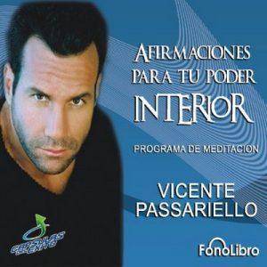 Afirmaciones para tu poder interior: Programa de Meditacion – Vicente Passariello [Narrado por Vicente Passariello] [Audiolibro] [Español]