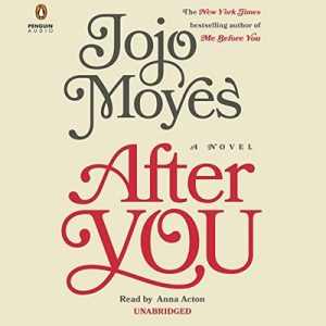 After You: A Novel – Jojo Moyes [Narrado por Anna Acton] [Audiolibro] [English]