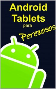 Android para Tablets: Aprenda a manejar su Tablet con Android – Handz Valentin [ePub & Kindle]