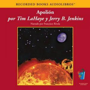 Apolion (Texto Completo) – Tim LaHaye [Narrado por Fransisco Rivela] [Audiolibro] [Español]