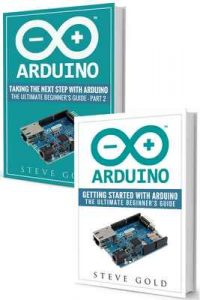 Arduino: Mastering Basic Arduino: The Complete Beginner's Guide To Arduino (Arduino 101, Arduino sketches, Complete beginners guide, Programming, Raspberry … Ruby, html, php, Robots) – Steve Gold [ePub & Kindle] [English]