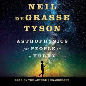 Astrophysics for People in a Hurry – Neil deGrasse Tyson [Narrado por Neil deGrasse Tyson] [Audiolibro] [English]