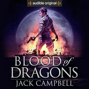 Blood of Dragons: The Legacy of Dragons, Book 2 – Jack Campbell [Narrado por MacLeod Andrews] [Audiolibro] [English]