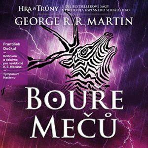 Bouře mečů (Písen ledu a ohne 3) – George R. R. Martin [Narrado por František Dockal] [Audiolibro] [Czech]