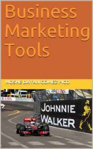Business Marketing Tools – Moshe Dayan Gómez Pico [ePub & Kindle]