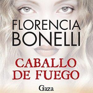 Caballo de fuego: Gaza – Florencia Bonelli [Narrado por Martin Untrojb] [Audiolibro] [Español]