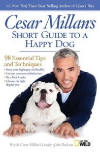 Cesar Millan's Short Guide to a Happy Dog: 98 Essential Tips and Techniques – Cesar Millan [ePub & Kindle]