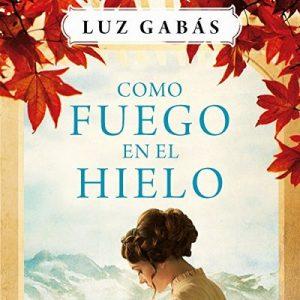 Como fuego en el hielo – Luz Gabás [Narrado por Rosa López] [Audiolibro] [Español]