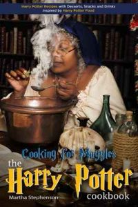 Cooking for Muggles – The Harry Potter Cookbook: Harry Potter Recipes with Desserts, Snacks and Drinks Inspired by Harry Potter Food – Martha Stephenson [ePub & Kindle] [English]