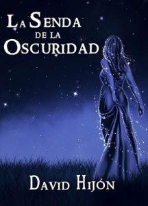 Crónicas de Gaia: La Senda de la Oscuridad – David Hijón Romero [ePub & Kindle]