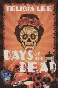 Days of the Dead – Felicia Lee [ePub & Kindle] [English]