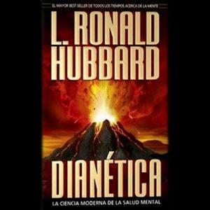 Dianetica: La Ciencia Moderna de la Salud Mental – L. Ronald Hubbard [Narrado por Bridge Publications] [Audiolibro] [Español]